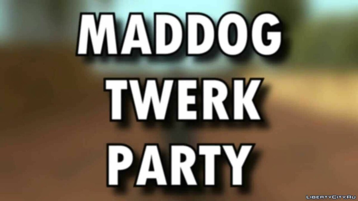 ��� ����� Maddog's Twerk Party ��� GTA San Andreas