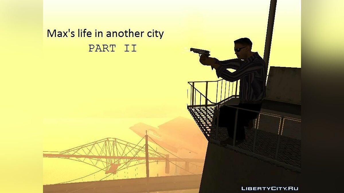 ����� ������ Max's life in another city. Part II ��� GTA San Andreas